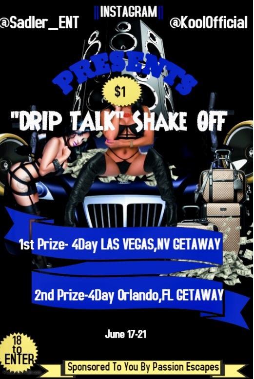 """""""Drip Talk"""" SHAKE OFF"""