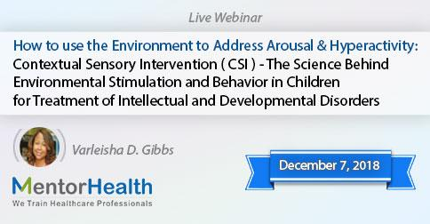 How to use the Environment to Address Arousal and Hyperactivity