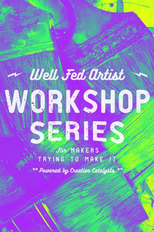 Well Fed Artist Workshop Series