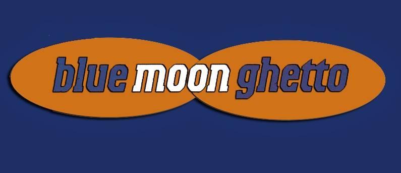 Blue Moon Ghetto w/ willis?