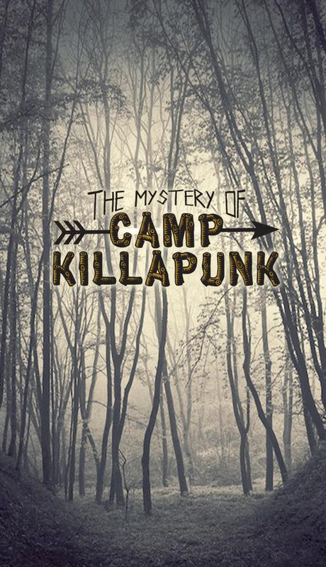 The Mystery of Camp Killapunk