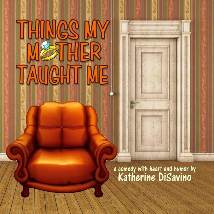 """Things My Mother Taught Me"" at The Erie Station Dinner Theatre"