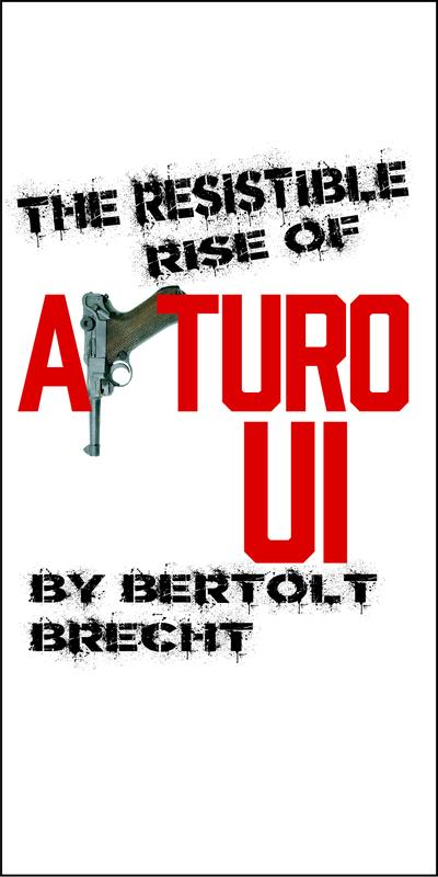 The Resistible Rise of Arturo Ui (at Stageworks Theatre)