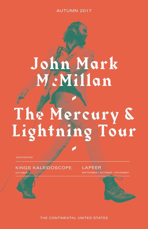 "John Mark McMillan presents the ""Mercury & Lightning Tour"" feat. Kings Kaleidoscope & LaPeer"