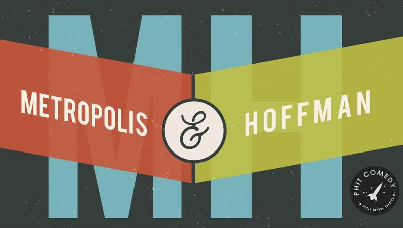 Improv Comedy: Metropolis + Hoffman