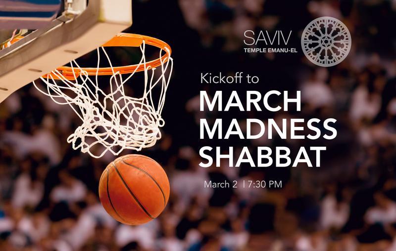 Kickoff to March Madness Shabbat
