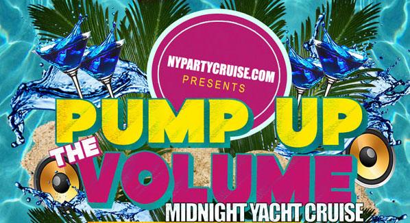 Pump Up The Volume Midnight Yacht Cruise