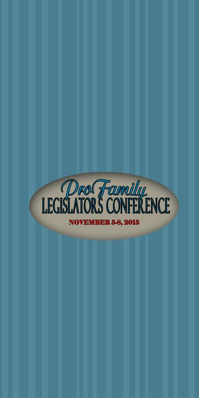 2015 ProFamily Legislators Conference
