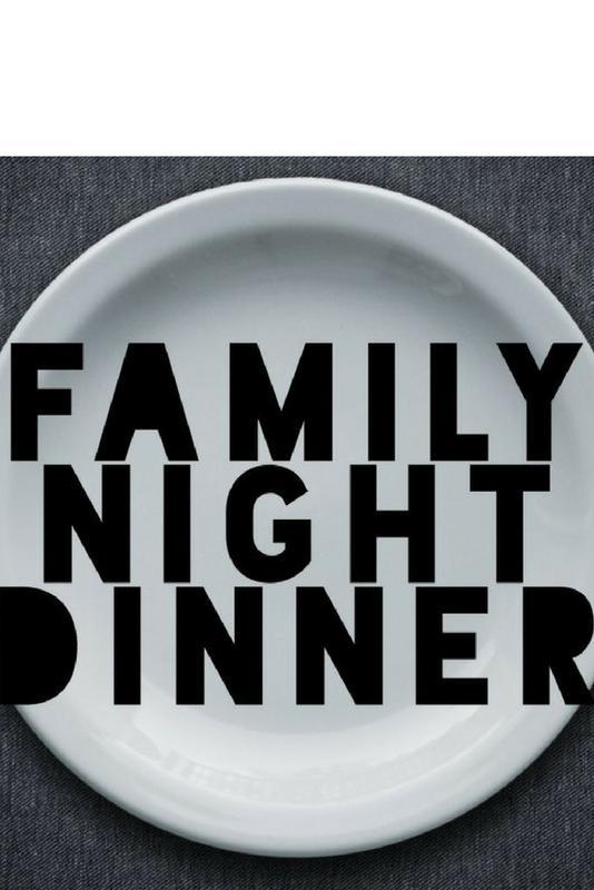 Family Dinner Night