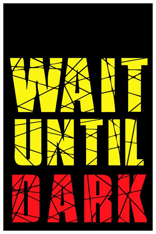 WAIT UNTIL DARK-PREVIEW NIGHT