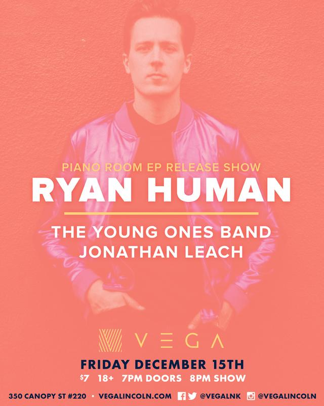 Ryan Human EP Release Show w/The Young Ones and Jonathan Nickolas Leach at Vega