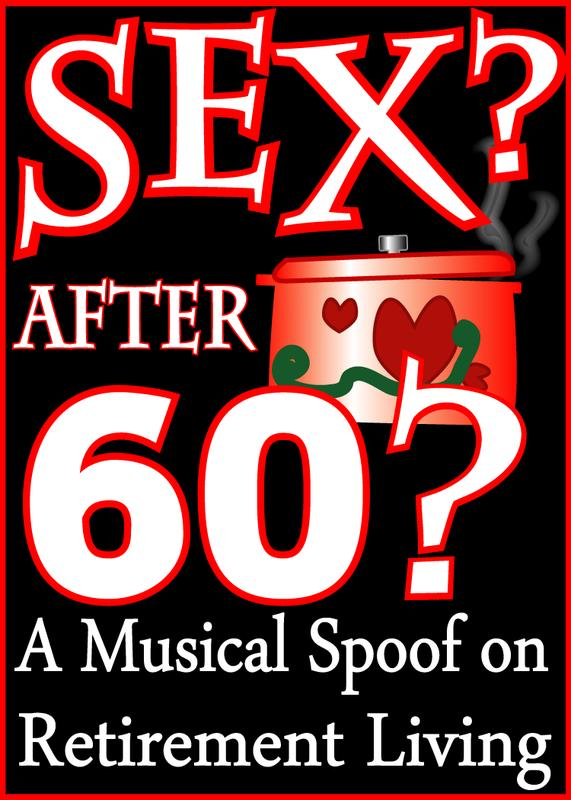 """Sex? After 60?"" Dinner Theater Musical Comedy"