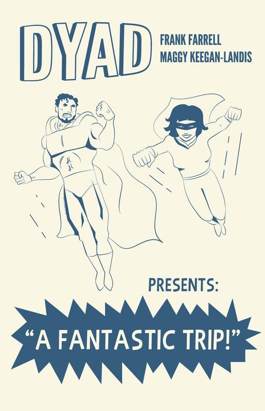 Dyad Presents: A Fantastic Trip!