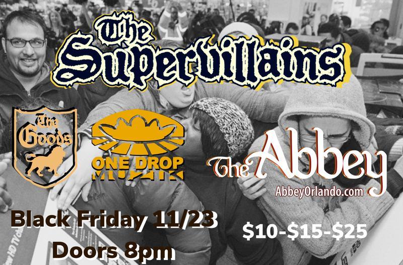 The Supervillains,The Goods, One drop Muzik and TBA