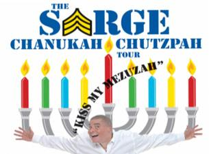 COMEDY - SARGE - The Chanukah Chutzpah Tour