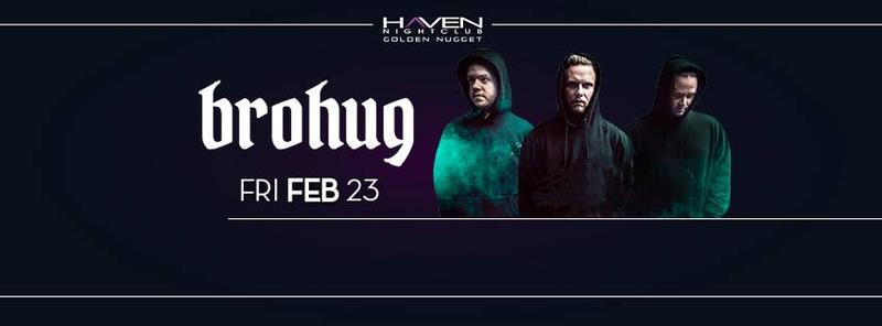 Brohug @ Haven Nightclub AC Feb 23rd