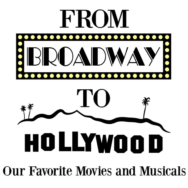 From Broadway to Hollywood: Our Favorite Movies and Musicals