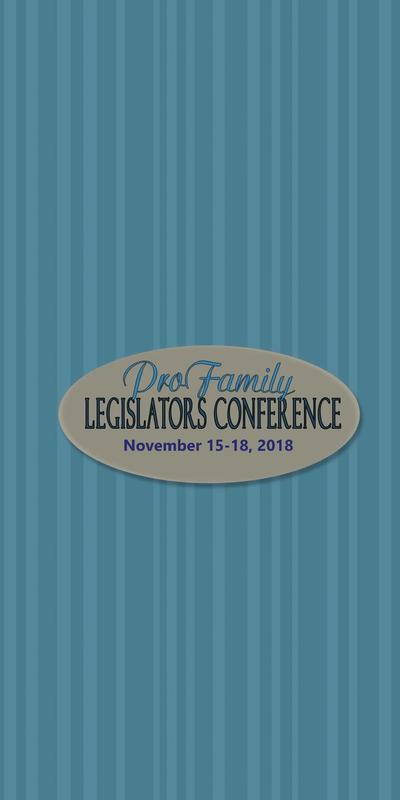 2018 ProFamily Legislators Conference