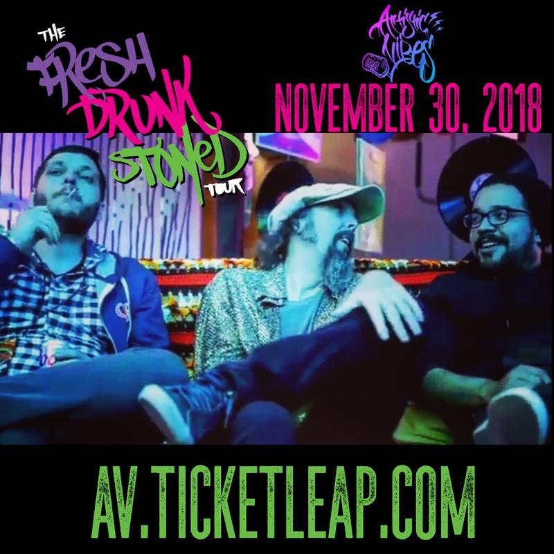 The FRESH, DRUNK, STONED Tour!