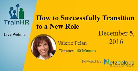 60 minutes webinar on  How to Successfully Transition to a New Role