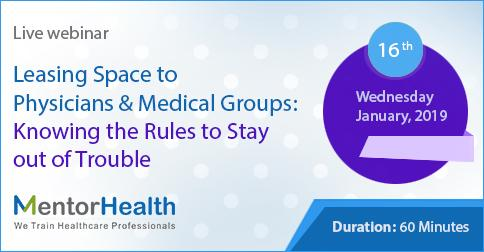 Leasing Space to Physicians and Medical Groups: Knowing the Rules to Stay out of Trouble