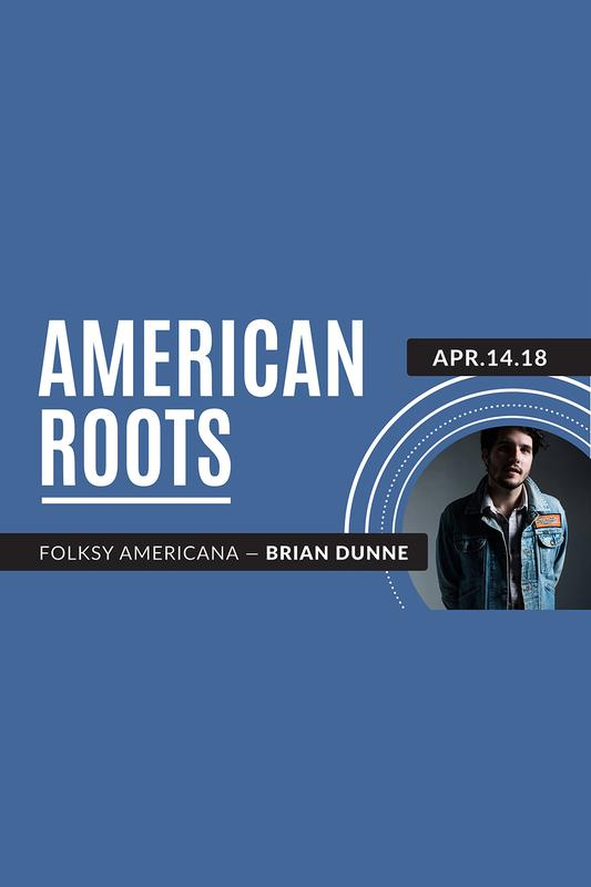 American Roots with Brian Dunne