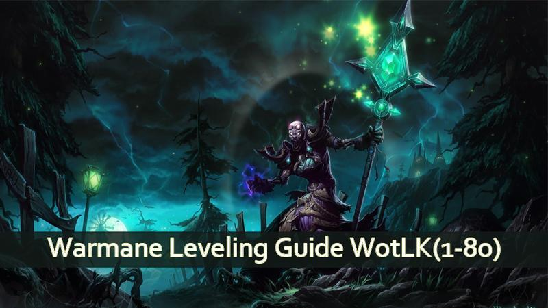 Warmane Leveling Guide WotLK(1-80)