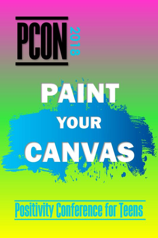 "Positivity Conference for Teens ""PAINT YOUR CANVAS"""