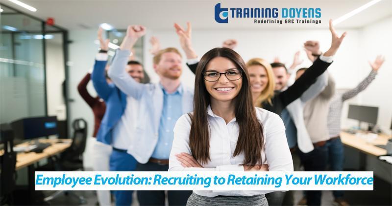 Online Webinar on Employee Evolution: Recruiting to Retaining Your Workforce – Training Doyens