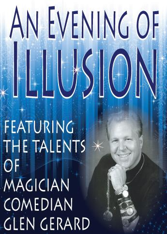 Evening of Illusion with Magician Comedian Glen Gerard