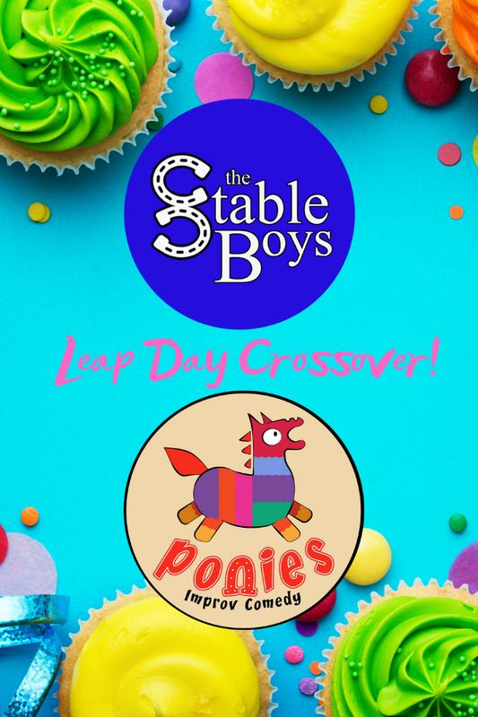 Leap Day Crossover! Improv with The Stable Boys and The Ponies