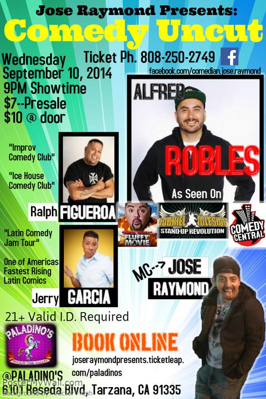 "Paladino's- Jose Raymond Presents ""Comedy Uncut"""