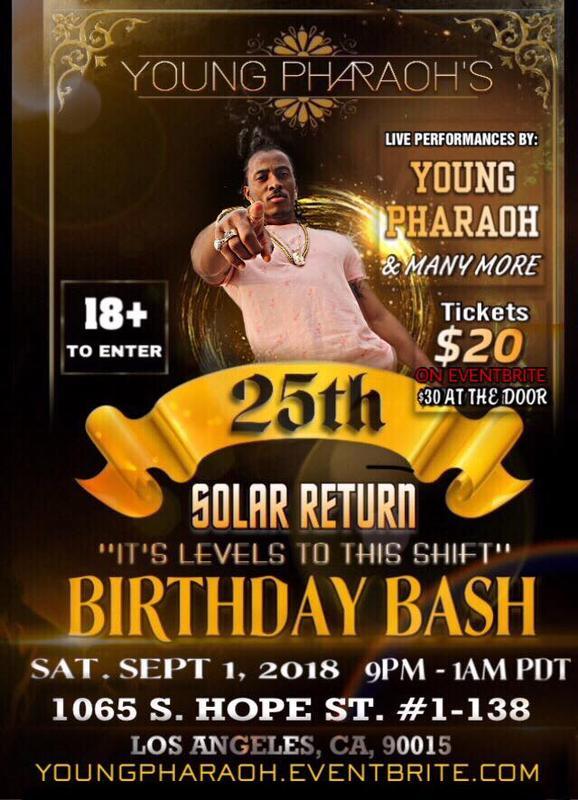 YOYNG PHARAOH- BIRTHDAY BASH LOS ANGELES!