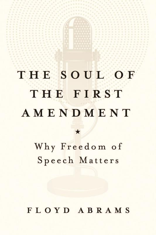 The Soul of the First Amendment:  An Evening with Floyd Abrams