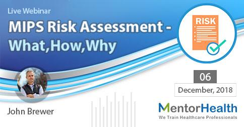 MIPS Risk Assessment - What,How,Why