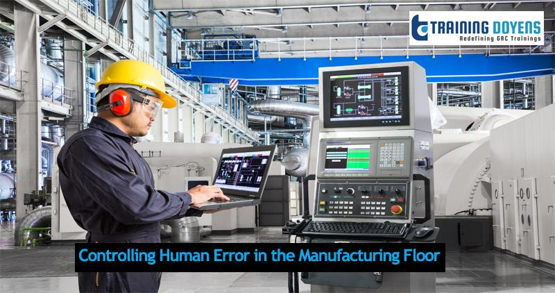 Live Webinar on Controlling Human Error in the Manufacturing Floor
