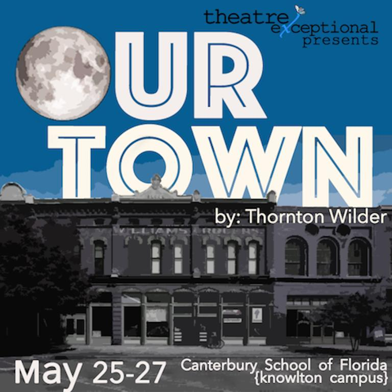"""Theatre eXceptional presents """"Our Town"""" by Thornton Wilder"""