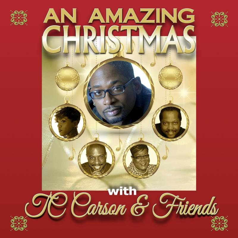 An Amazing Christmas with TC Carson and Friends