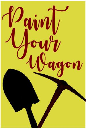 PAINT YOUR WAGON - PREVIEW NIGHT