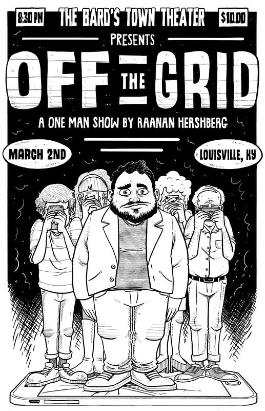 Off the Grid: A One Man Show by Raanan Hershberg