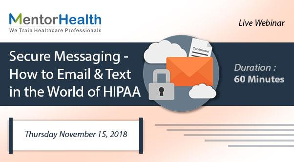 Secure Messaging - How to Email and Text in the World of HIPAA