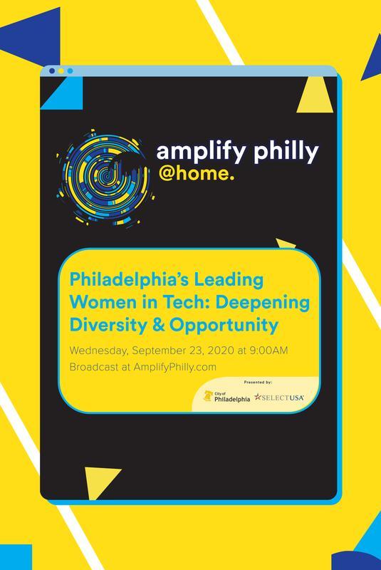 Philadelphia's Leading Women in Tech: Deepening Diversity & Opportunity