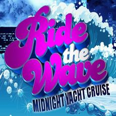 Ride The Wave Midnight Yacht Cruise