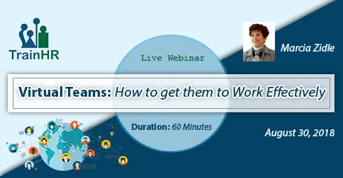 Webinar on Virtual Teams: How to get them to Work Effectively