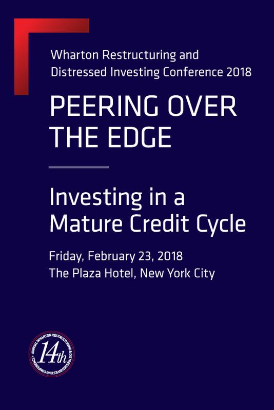 Wharton Restructuring and Distressed Investing Conference 2018