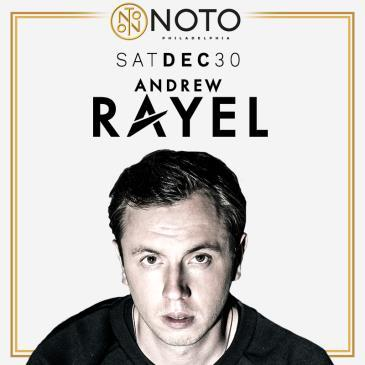 ANDREW RAYEL @ NOTO Philly Dec 30TH