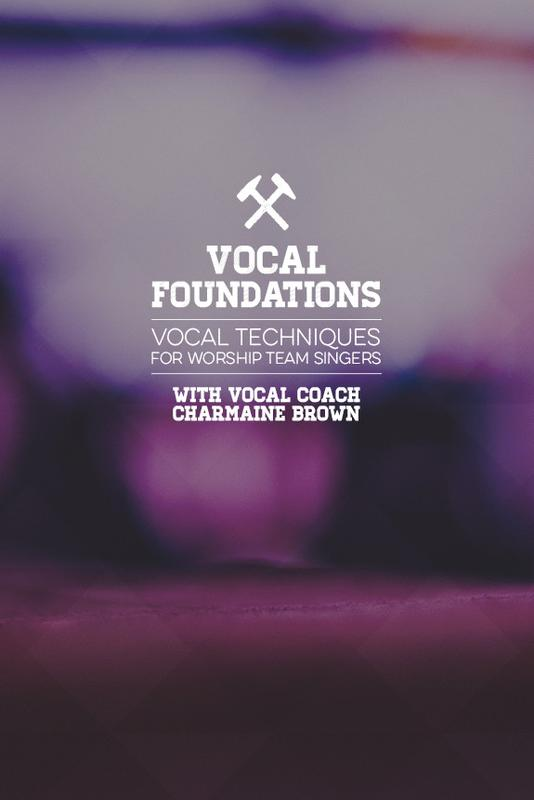 Vocal Foundations for Worship Team Singers