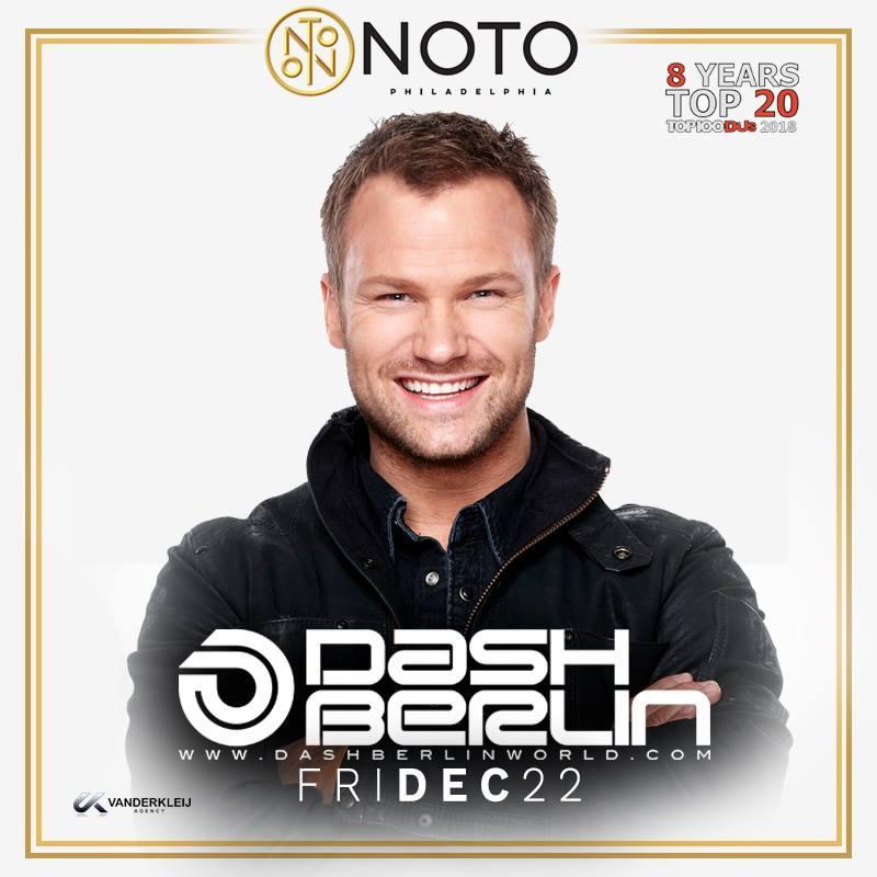 DASH BERLIN @ NOTO Philly Friday December 22nd AK