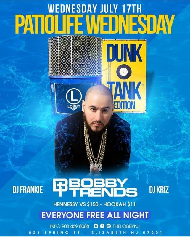 Patio Life Wednesdays Season 2 Dunk Tank Edition DJ Bobby Trends Live At The Lobby