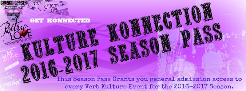 Verb Kulture Presents: The Kulture Konnection Season Pass...For a Limited Time Only!